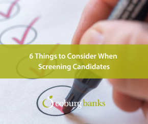 6 Things to Consider When Screening Candidates