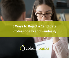 5 Ways to Reject a Candidate Professionally and Painlessly