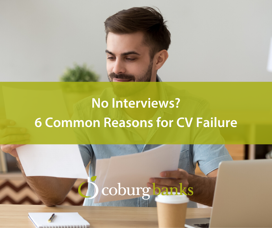 No Interviews? 6 Common Reasons for CV Failure