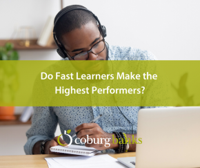 Do Fast Learners Make the Highest Performers?