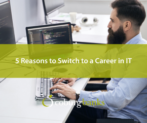 5 Reasons to Switch to a Career in IT