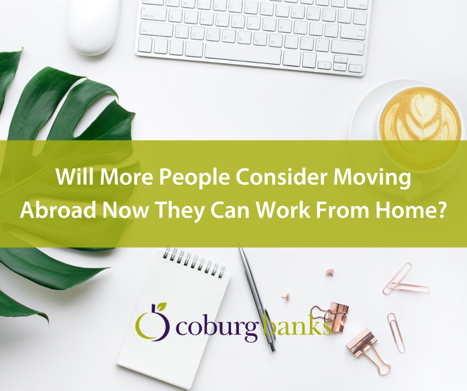 Will More People Consider Moving Abroad Now They Can Work From Home